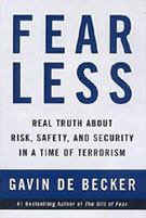 FEAR LESS: <span>REAL TRUTH ABOUT RISK, SAFETY, AND SECURITY IN A TIME OF TERRORISM</span>